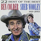 22 Best of The Best; Ben Colder, Sheb Wooley, 1921-2003