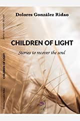 Children of Light: Stories to recover the soul Kindle Edition