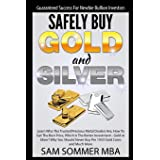 Guaranteed Success For Newbie Bullion Investors Safely Buy Gold and Silver: Learn Who The Trusted Precious Metal Dealers Are,