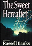 The Sweet Hereafter: A Novel