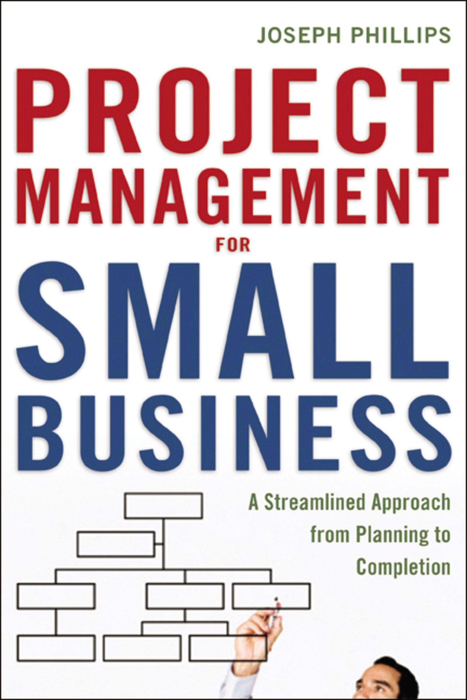 Download Project Management for Small Business: A Streamlined Approach from Planning to Completion pdf epub