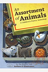 An Assortment of Animals: A Children's Poetry Anthology (Writers' Loft Illustrated Anthology) Hardcover