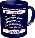 Fun Kaffeetasse mit Spruch Der Besitzer dieser Tasse ist ueber 50 Jahre alt! Fun Kaffeebecher zum Geburtstag