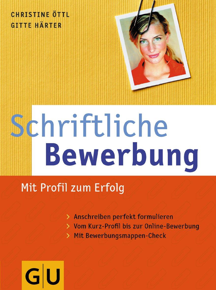 Schriftliche Bewerbung Christine öttl Gitte Härter Amazonde