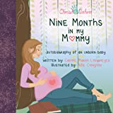 Nine Months in My Mommy: Autobiography of an Unborn Baby (Bluffton Books)