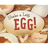 Shake a Leg, Egg!
