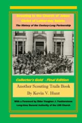 Scouting in The Church of Jesus Christ of Latter-day Saints: The History of the Century-long Partnership (Scouting Trails) Paperback