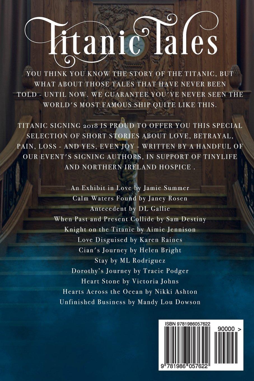 Titanic Tales: A Charity Anthology: Aimie Jennison, Helen Bright, DL  Gallie, Jamie Summer, Janey Rosen, Karen Raines, ML Rodriguez, Mandy Lou  Dowson, ...