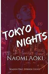 Tokyo Nights: Episode Eight (Tokyo Nights: Season One Book 8) Kindle Edition
