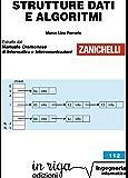 Strutture dati e algoritmi: Coedizione Zanichelli - in riga (in riga ingegneria Vol. 112)