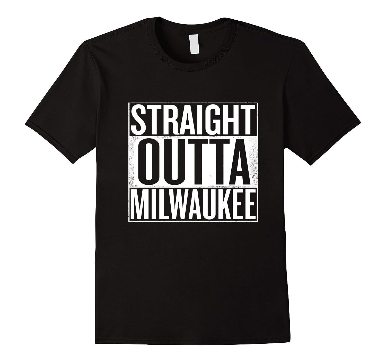 Straight Outta Milwaukee T-shirt-Teehay