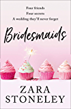 Bridesmaids: The funniest laugh out loud romcom of 2019 – the perfect Christmas read! (English Edition)