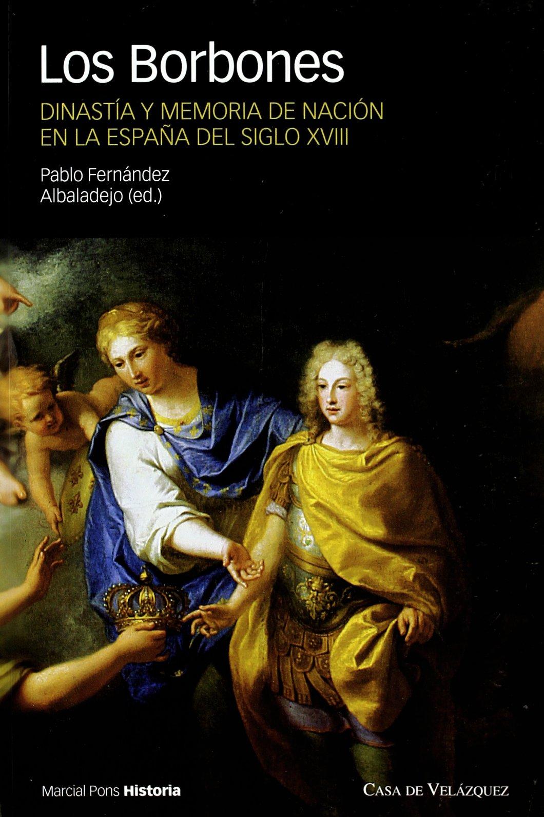 BORBONES, LOS.: Dinastía y memoria de Nación en la España del siglo XVIII Coediciones: Amazon.es: Fernandez Albaladejo,: Libros