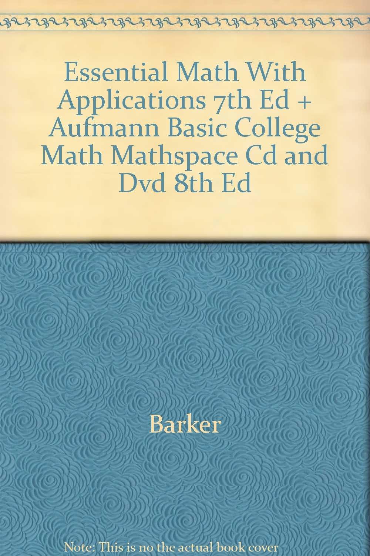 Essential Math With Applications 7th Ed + Aufmann Basic College Math ...