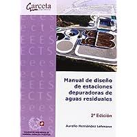 Manual de diseño de estaciones depuradoras de aguas residuales (Texto (garceta))