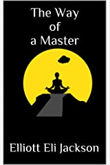 The Way of a Master Kindle Edition