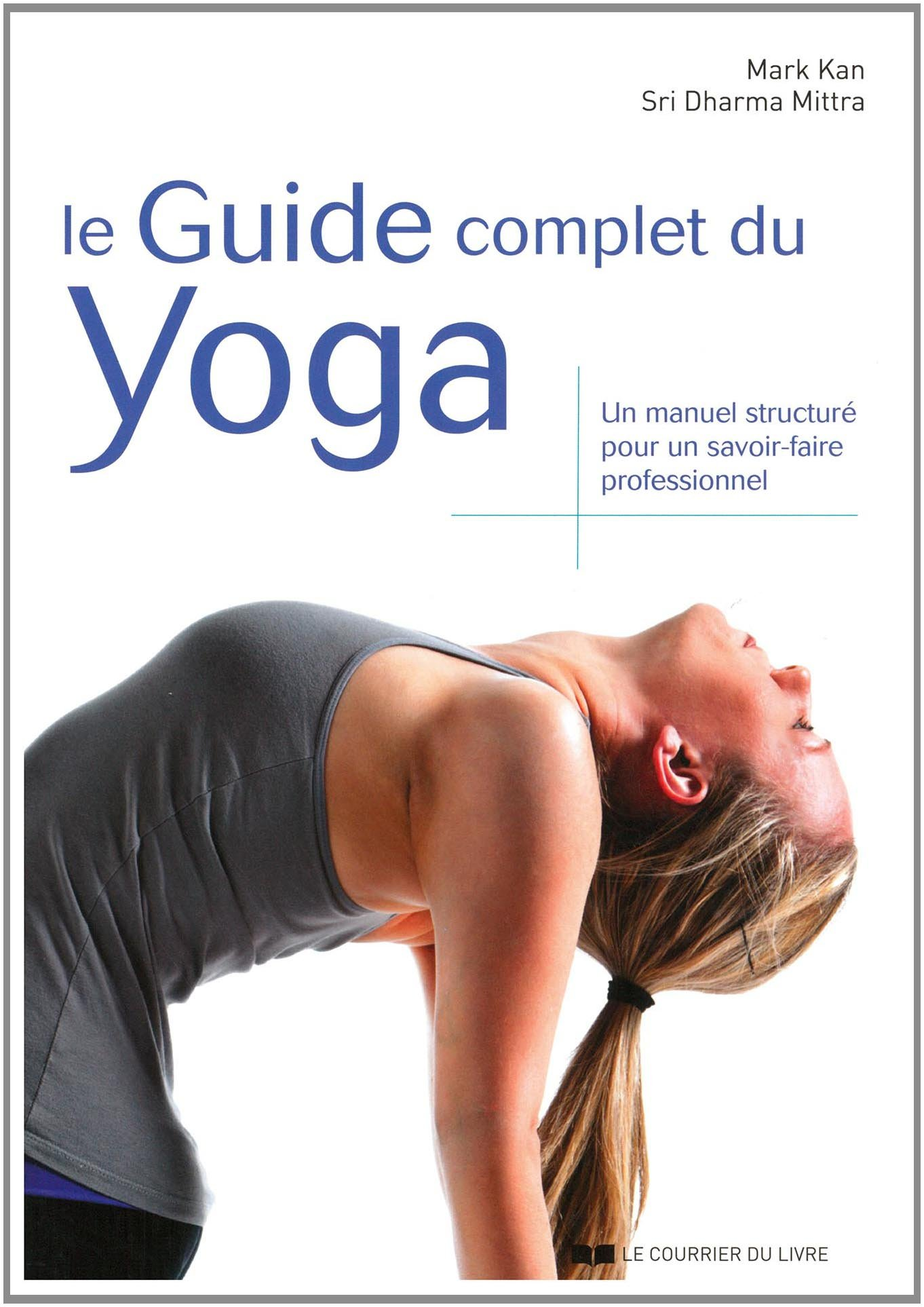 Le guide complet dy yoga: Amazon.es: Mark Kan, Sri Dharma ...