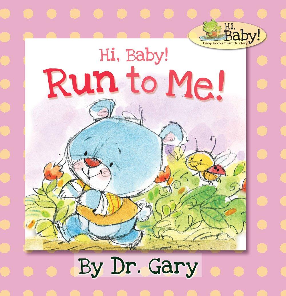 Download Hi Baby! Run to Me! Hi Baby Series PDF