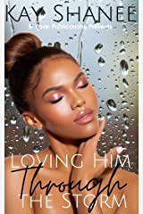 Loving Him Through the Storm Kindle Edition