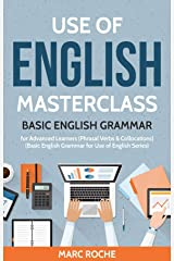 Use of English Masterclass: Basic English Grammar for Advanced Learners:  (Phrasal Verbs & Collocations) (Basic English Grammar for Use of English Book 1) Kindle Edition