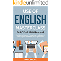 Use of English Masterclass: Basic English Grammar for Advanced Learners:  (Phrasal Verbs & Collocations) (Basic English Grammar for Use of English Book 1)