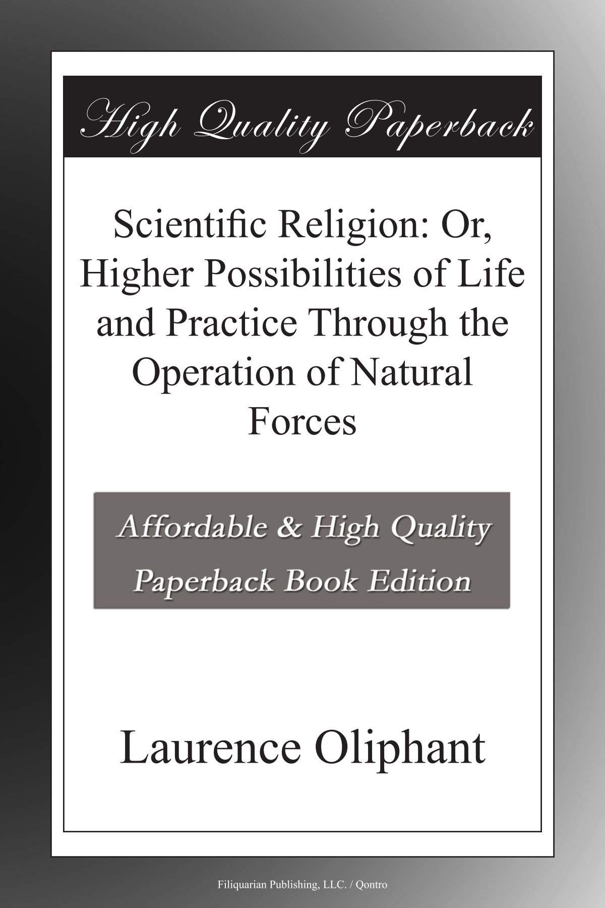 Download Scientific Religion: Or, Higher Possibilities of Life and Practice Through the Operation of Natural Forces ebook