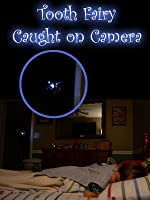 Tooth Fairy Caught on Camera!