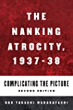The Nanking Atrocity, 1937-1938: Complicating the Picture