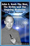 John A. Keel: The Man, The Myths, and the Ongoing Mysteries