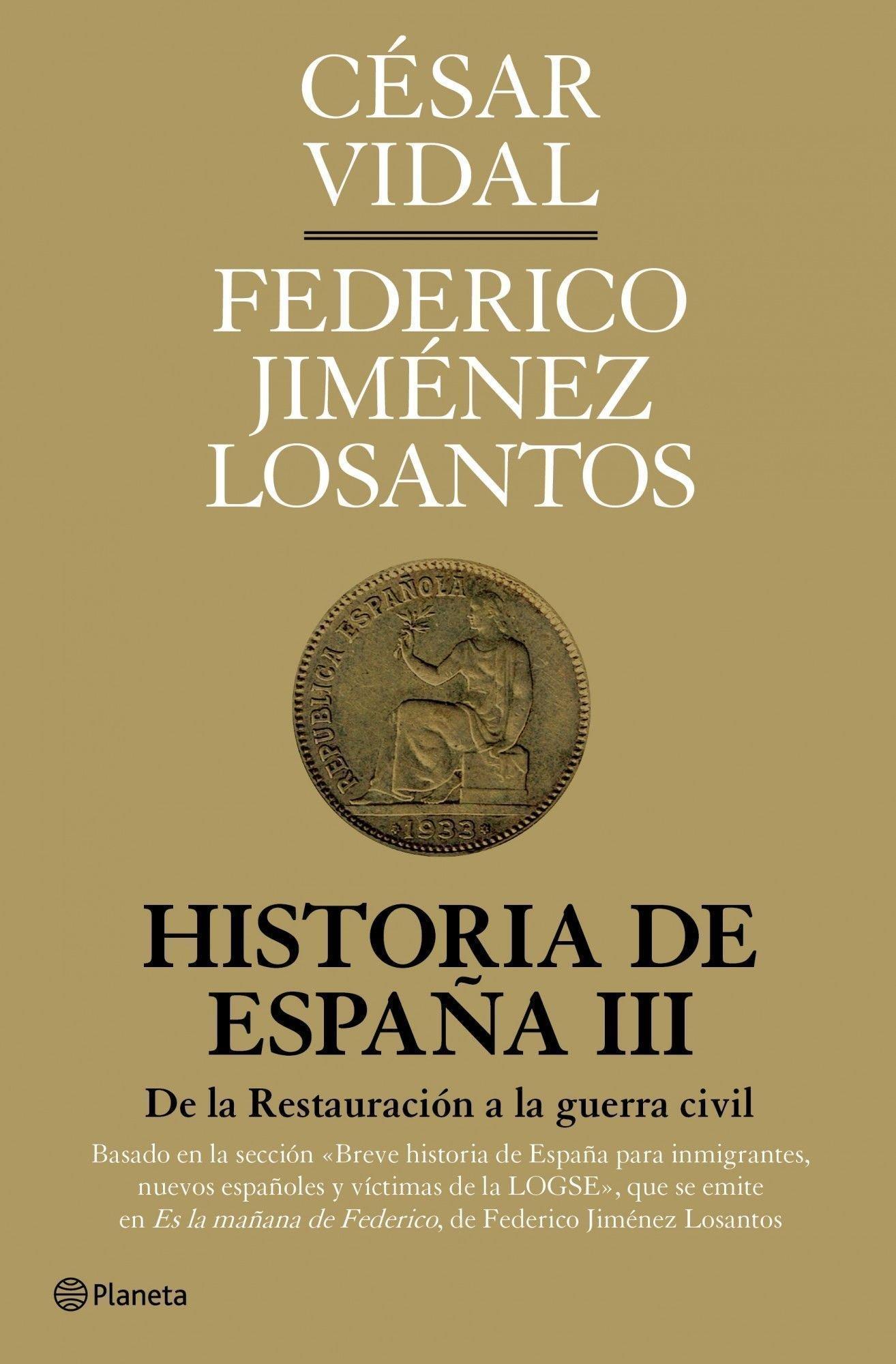 Historia de España III: De la Restauración a la guerra civil Fuera de colección: Amazon.es: Vidal, César, Jiménez Losantos, Federico: Libros