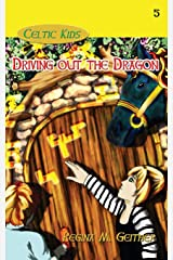 Driving Out the Dragon (Celtic Kids) (Volume 5) Paperback