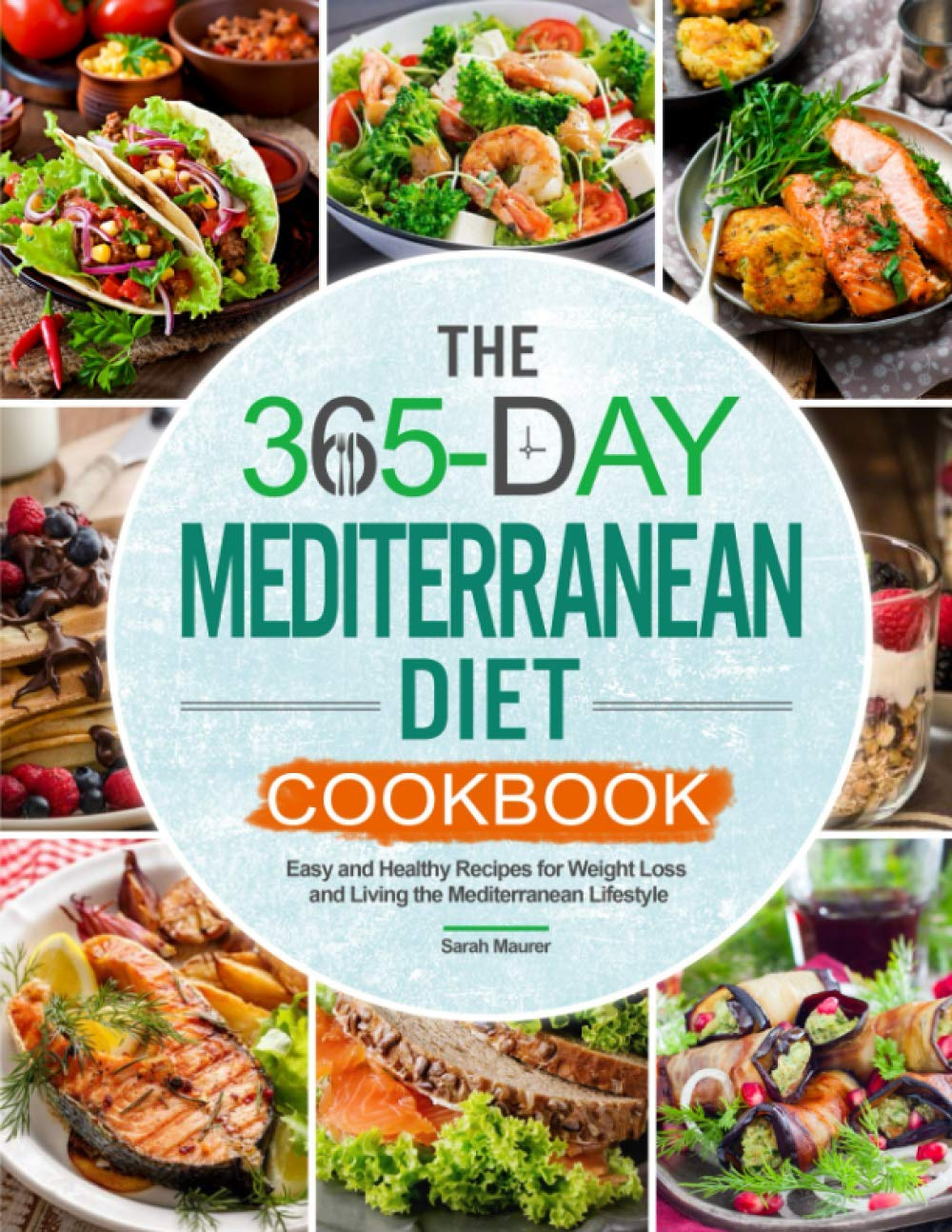 The 365-Day Mediterranean Diet Cookbook: Easy and Healthy Recipes for Weight Loss and Living the Mediterranean Lifestyle 1