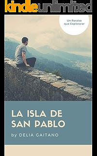 LA ISLA DE SAN PABLO (Spanish Edition)