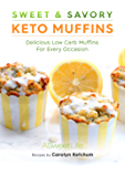 Sweet & Savory Keto Muffins: Delicious Low Carb Muffins for Every Occasion