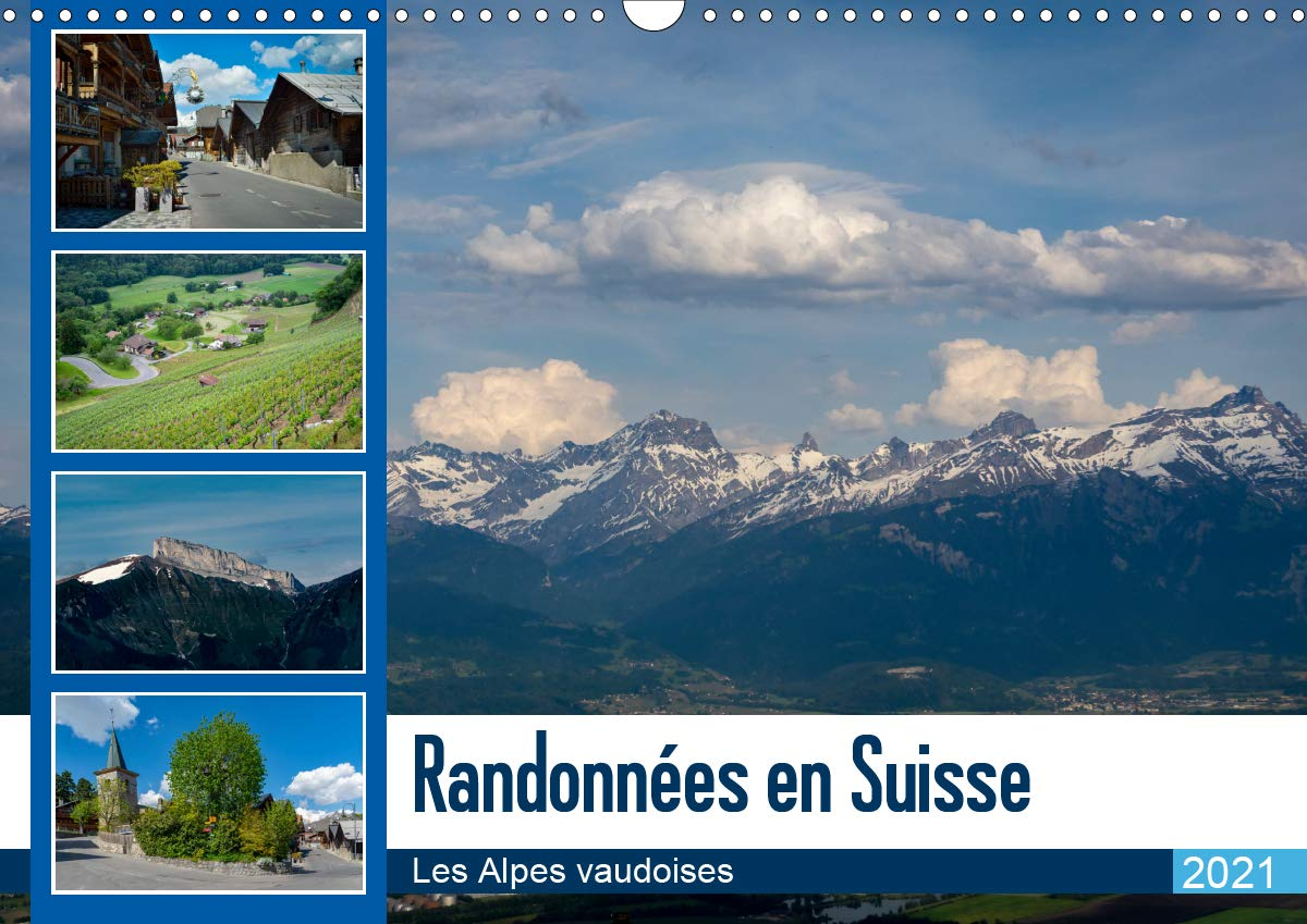 Calendrier Randonnée Rhone 2021 Randonnées en Suisse Les Alpes vaudoises (Calendrier mural 2021