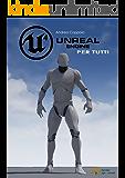 Unreal Engine 4 per tutti