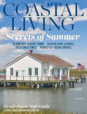 Coastal Living Amazon Com Magazines