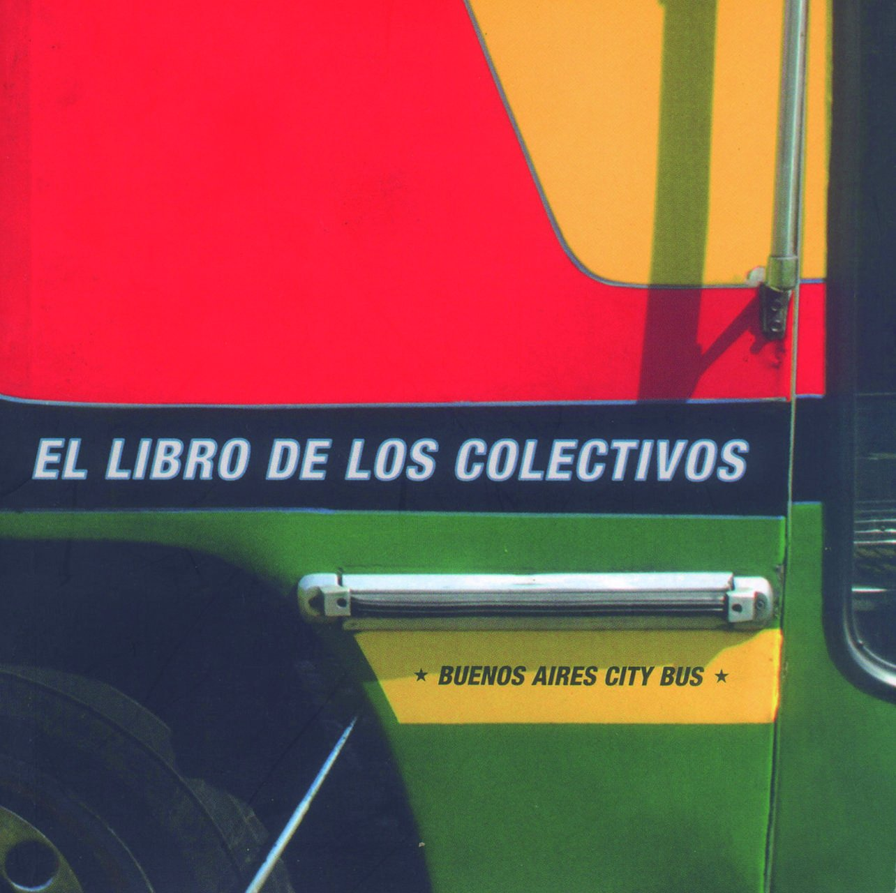 Buenos Aires City Bus: El libro de los colectivos: Guido Indij: 9789508891143: Amazon.com: Books