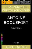 Französische Kurzgeschichten für die Mittelstufe: 7 spannende und amüsierende Geschichten in französischer Sprache (Französische Lektürereihe für die Mittelstufe t. 1) (French Edition)