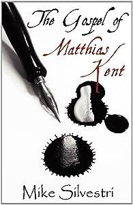 The Gospel of Matthias Kent