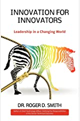 Innovation for Innovators: Leadership in a Changing World Paperback