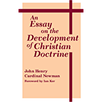 Essay on the Development of Christian Doctrine, An (Notre Dame Series in Great Books)
