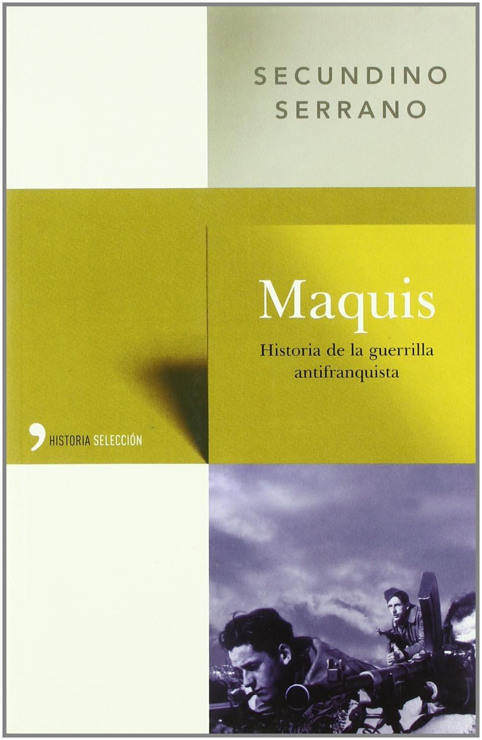 Maquis (Historia Selección): Amazon.es: Serrano, Secundino: Libros