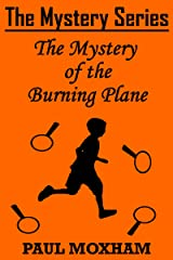 The Mystery of the Burning Plane (The Mystery Series Short Story Book 9) Kindle Edition