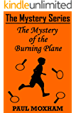 The Mystery of the Burning Plane (The Mystery Series Short Story Book 9)