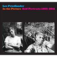 Friedlander, L: In the Picture - Self-Portraits, 1958-2011