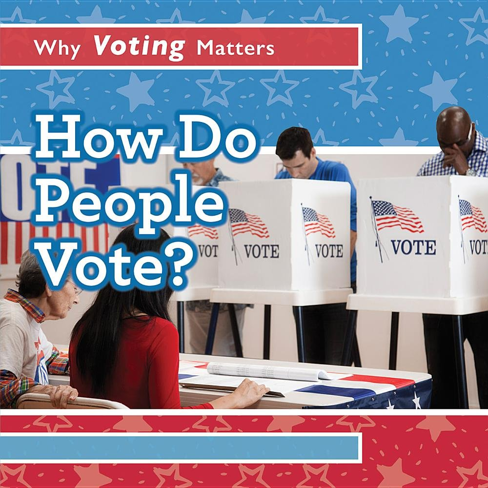 How Do People Vote? (Why Voting Matters) ebook