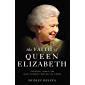 The Faith of Queen Elizabeth: The Poise, Grace, and Quiet Strength Behind the Crown
