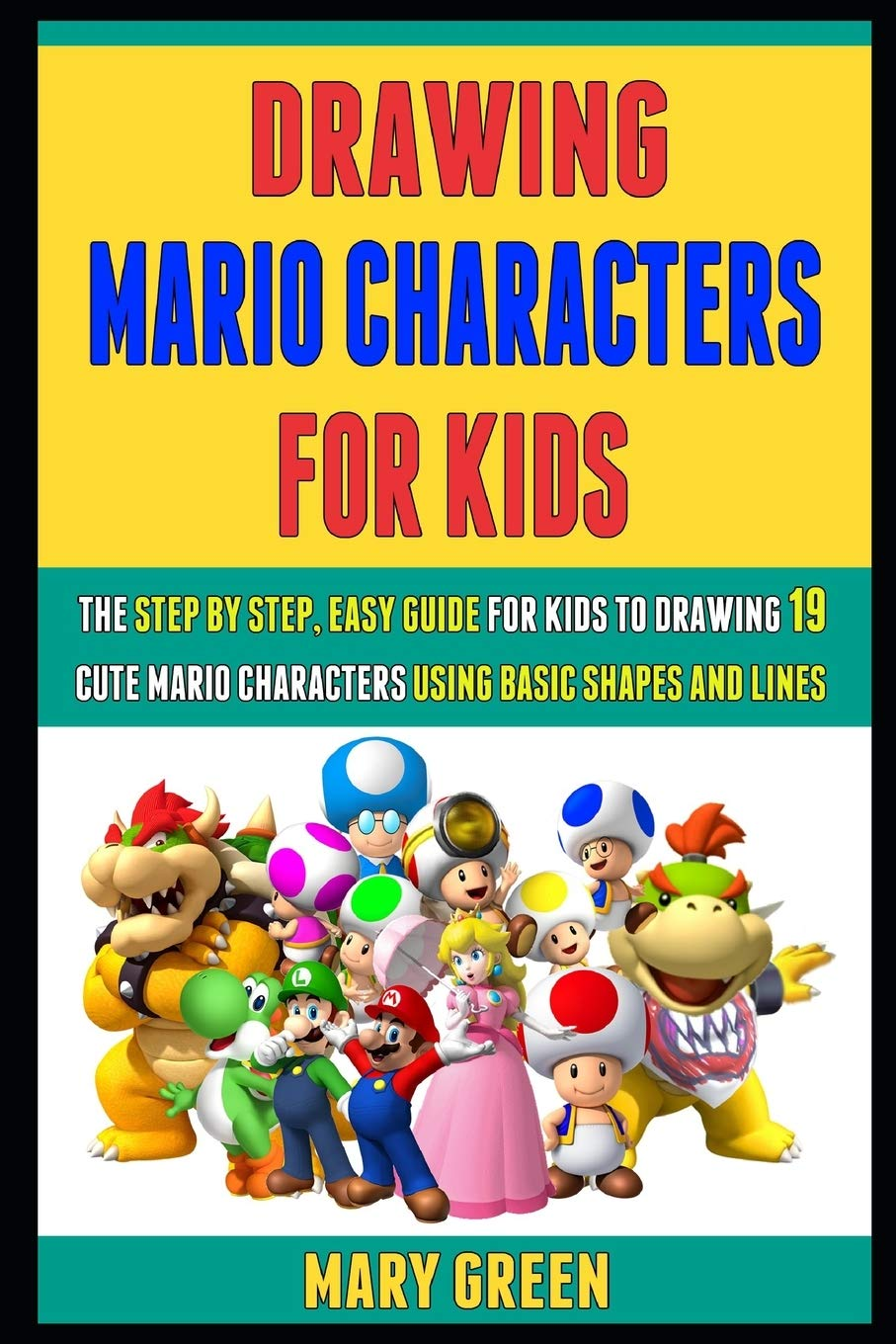 Drawing Mario Characters For Kids The Step By Step Easy Guide