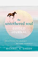 The Untethered Soul Guided Journal: Practices to Journey Beyond Yourself Paperback